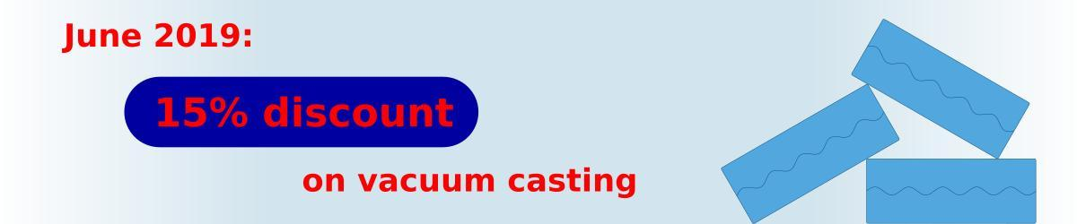 15% discount on vacuum casting orders received on June 2019